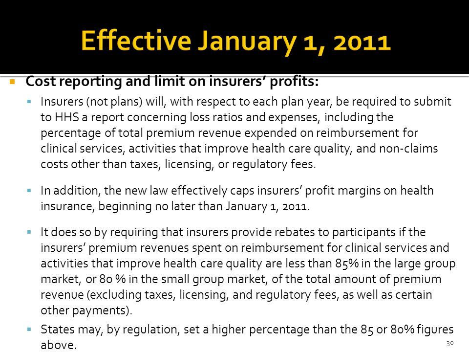 Cost reporting and limit on insurers profits: Insurers (not plans) will, with respect to each plan year, be required to submit to HHS a report concern