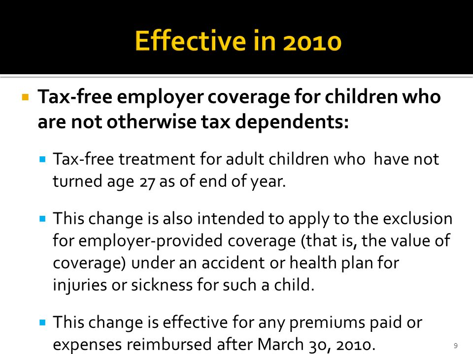 Tax-free employer coverage for children who are not otherwise tax dependents: Tax-free treatment for adult children who have not turned age 27 as of e