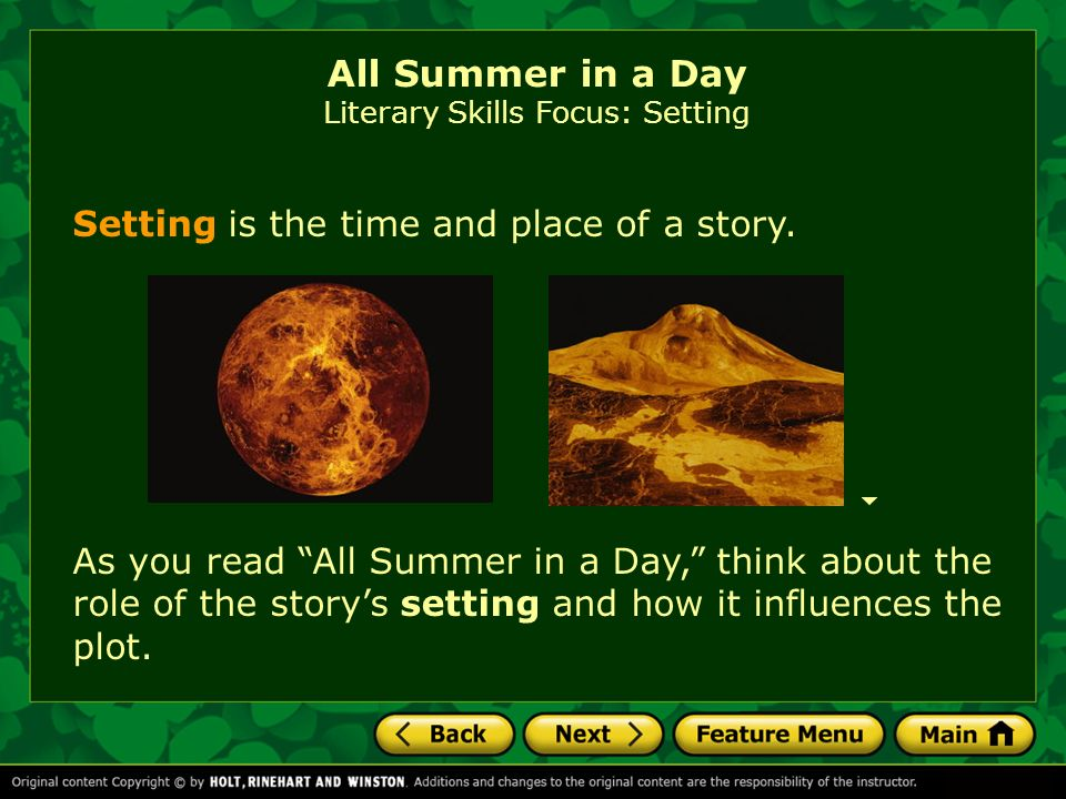 Plot is the series of events that make up a story. All Summer in a Day Literary Skills Focus: Setting The basic situation, events, climax, and resolut