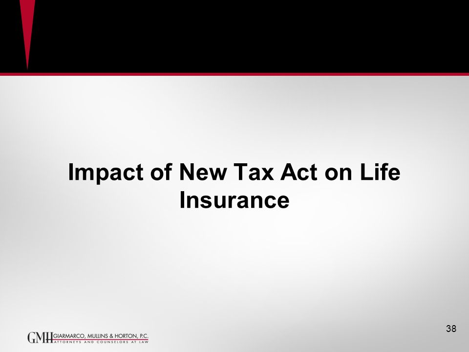 Impact of New Tax Act on Life Insurance GRAT 38
