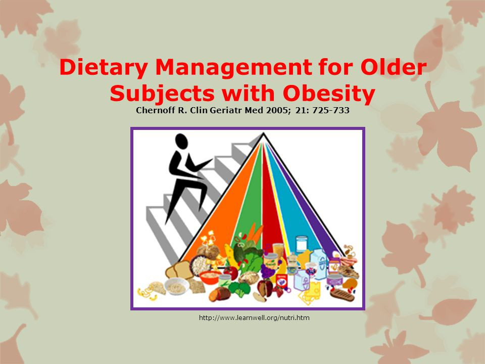 Background Older individuals are living longer now and are at greater risk for excess weight gain and obesity It has been suggested that body-weight set point may be increased with age, therefore increase the challenge for older adults to maintain young adult weight Obesitys high prevalence and strong influence on increased risk for a variety of health problems has become a challenge to clinicians in the primary care settings Intentional weight loss benefit older adults but unintentional weight loss resulting in low BMI may be related to increased mortality There is limited information available that focuses on weight-loss interventions in older adults