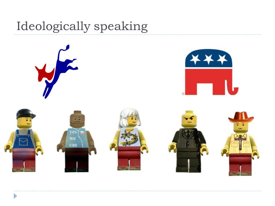 Ideologically speaking