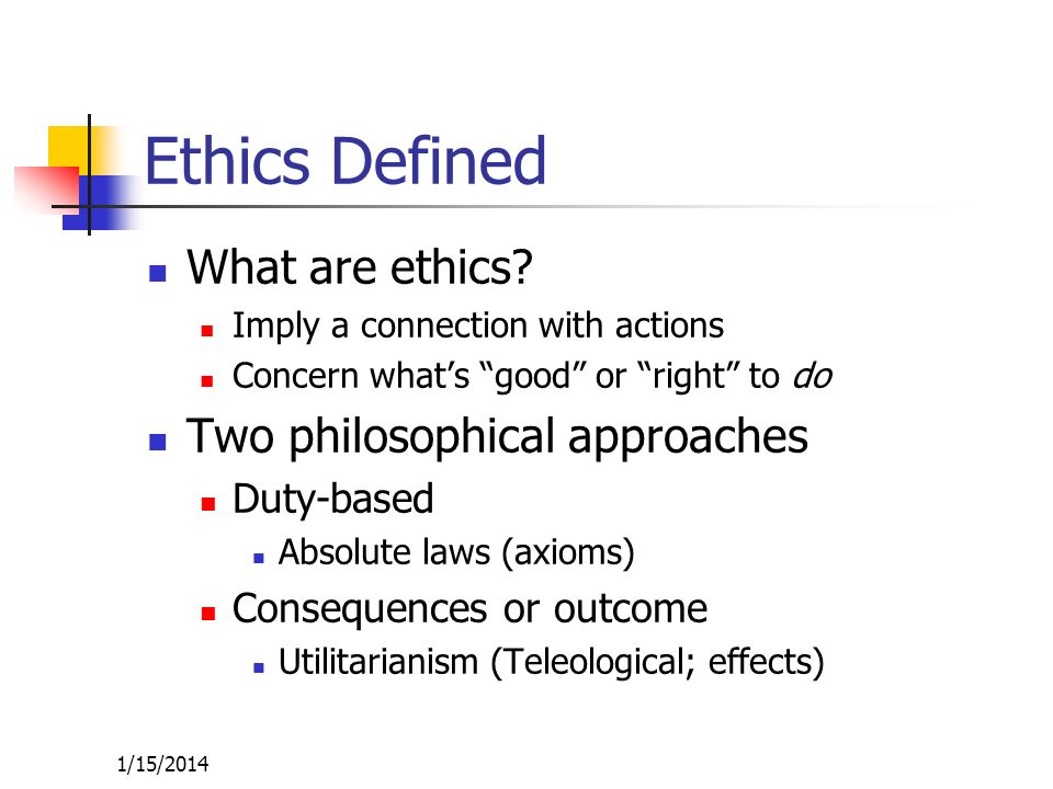 1/15/2014 Ethical Considerations Decision making - factors Legal Profitable Ethical