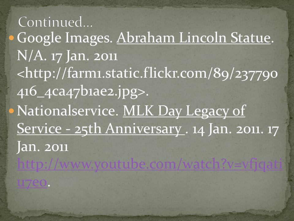 Google Images. Slavery in America. N/A. 17 Jan. 2011. OnisionSpeaks. Racism in America. 10 Sep. 2009. 17 Jan. 2011.