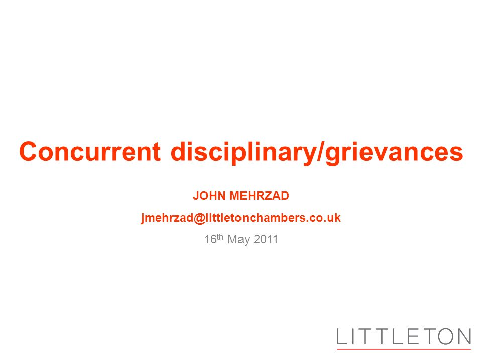 JOHN MEHRZAD 16 th May 2011 Concurrent disciplinary/grievances