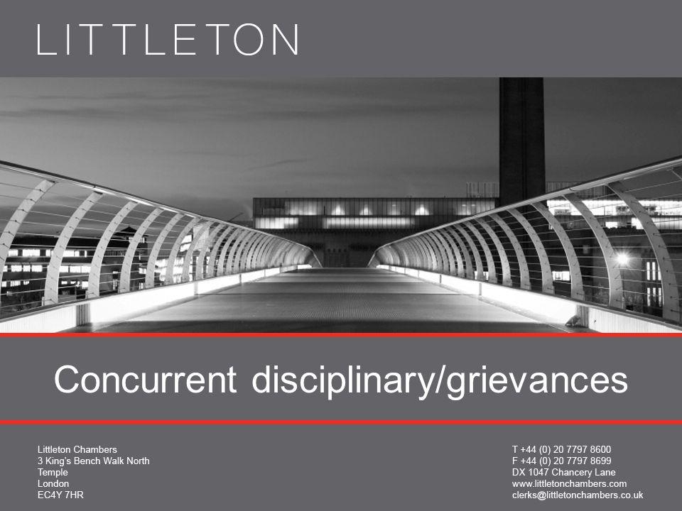 JOHN MEHRZAD jmehrzad@littletonchambers.co.uk 16 th May 2011 Concurrent disciplinary/grievances