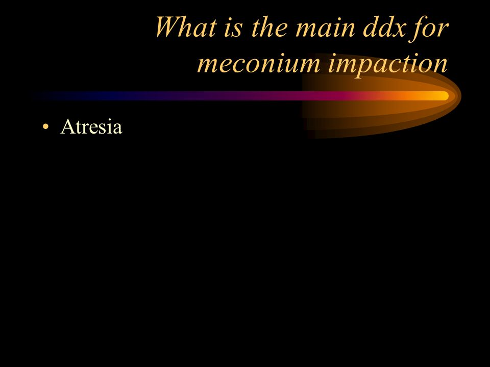 What is the main ddx for meconium impaction Atresia