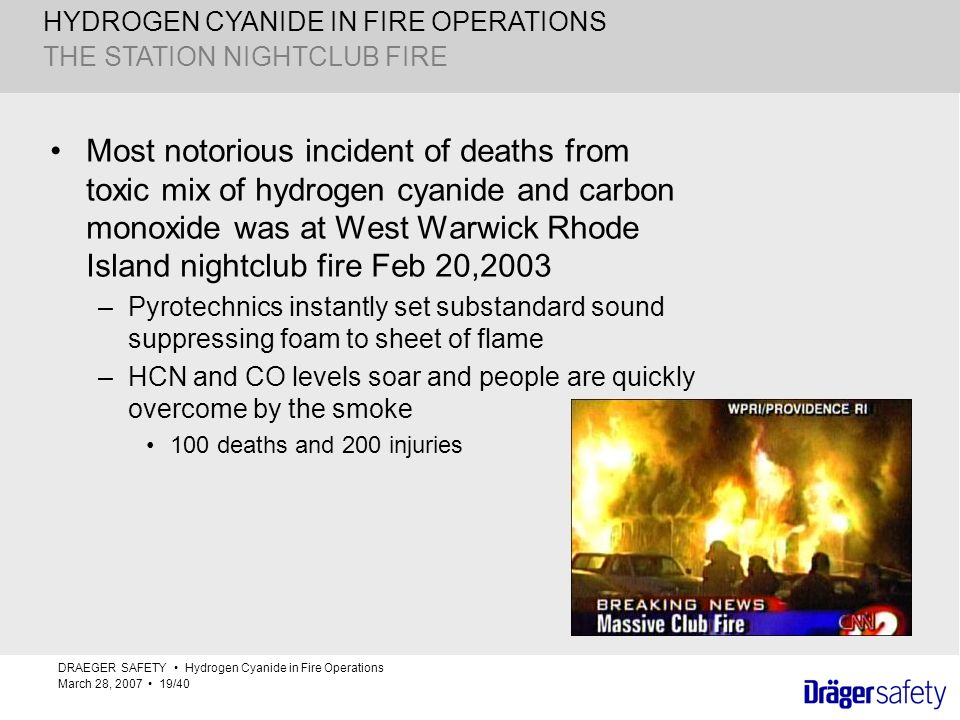 HYDROGEN CYANIDE IN FIRE OPERATIONS Most notorious incident of deaths from toxic mix of hydrogen cyanide and carbon monoxide was at West Warwick Rhode
