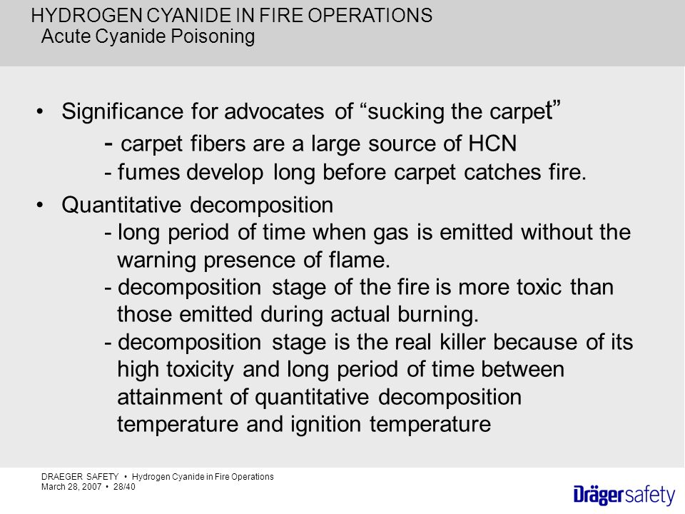 HYDROGEN CYANIDE IN FIRE OPERATIONS Acute Cyanide Poisoning Significance for advocates of sucking the carpe t - carpet fibers are a large source of HC
