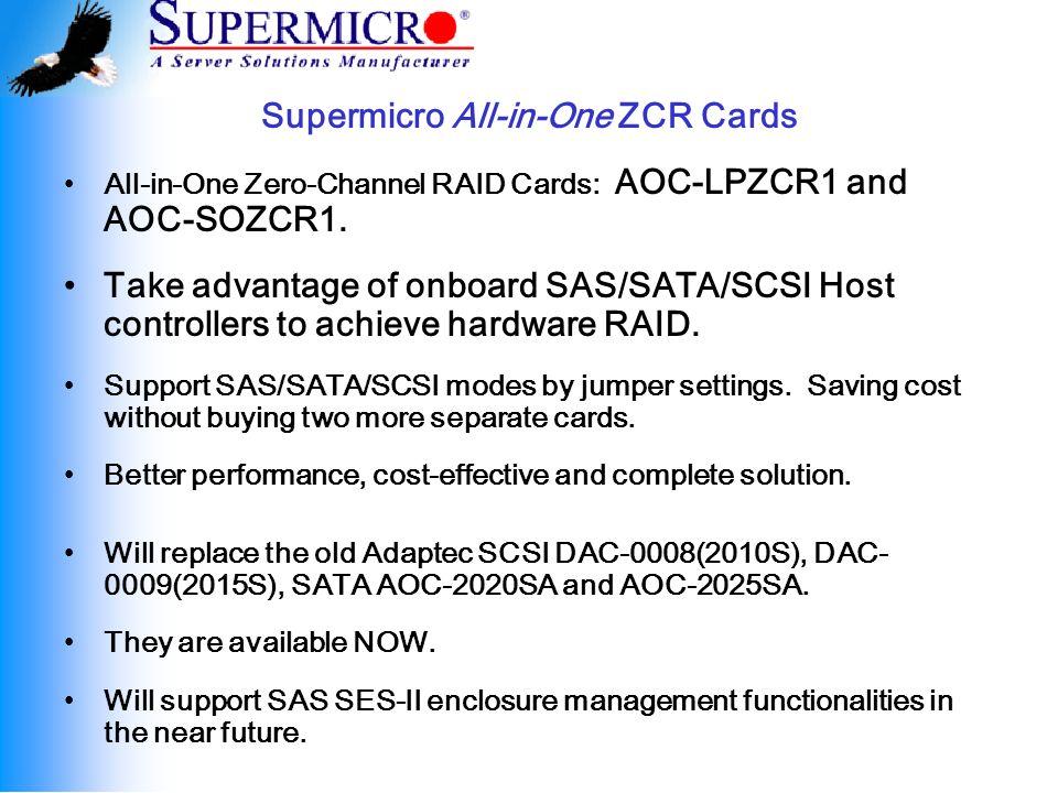 Supermicro AOC-LPZCR1 & AOC-SOZCR1 Highlight: Support SAS, SATA and SCSI operating modes.