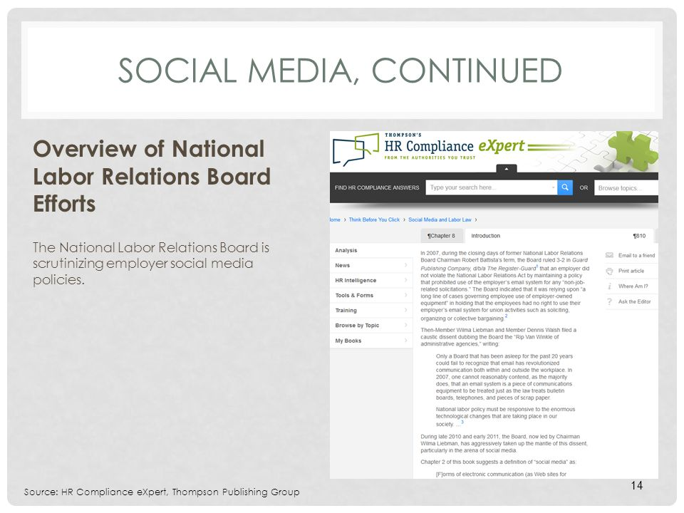 SOCIAL MEDIA, CONTINUED Overview of National Labor Relations Board Efforts The National Labor Relations Board is scrutinizing employer social media policies.