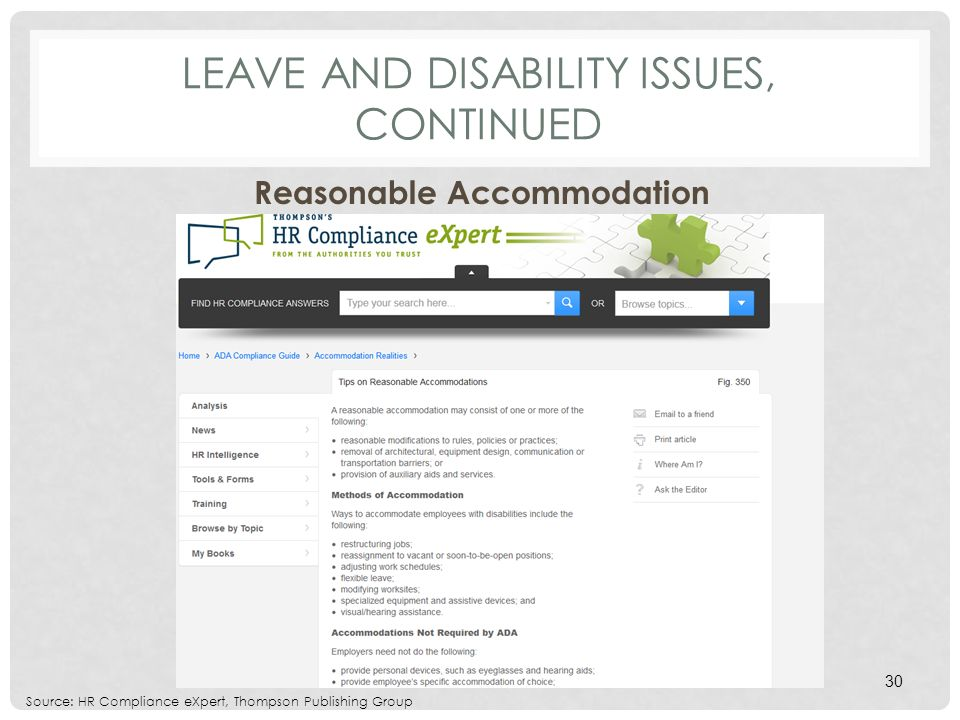 LEAVE AND DISABILITY ISSUES, CONTINUED Reasonable Accommodation Source: HR Compliance eXpert, Thompson Publishing Group 30