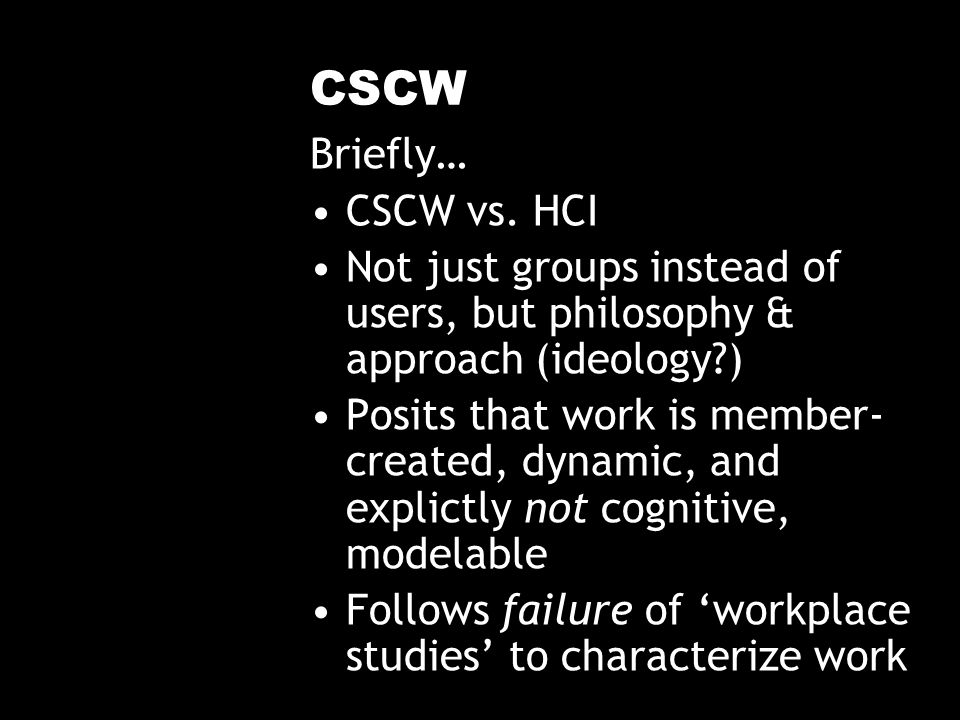 CSCW Briefly… CSCW vs.