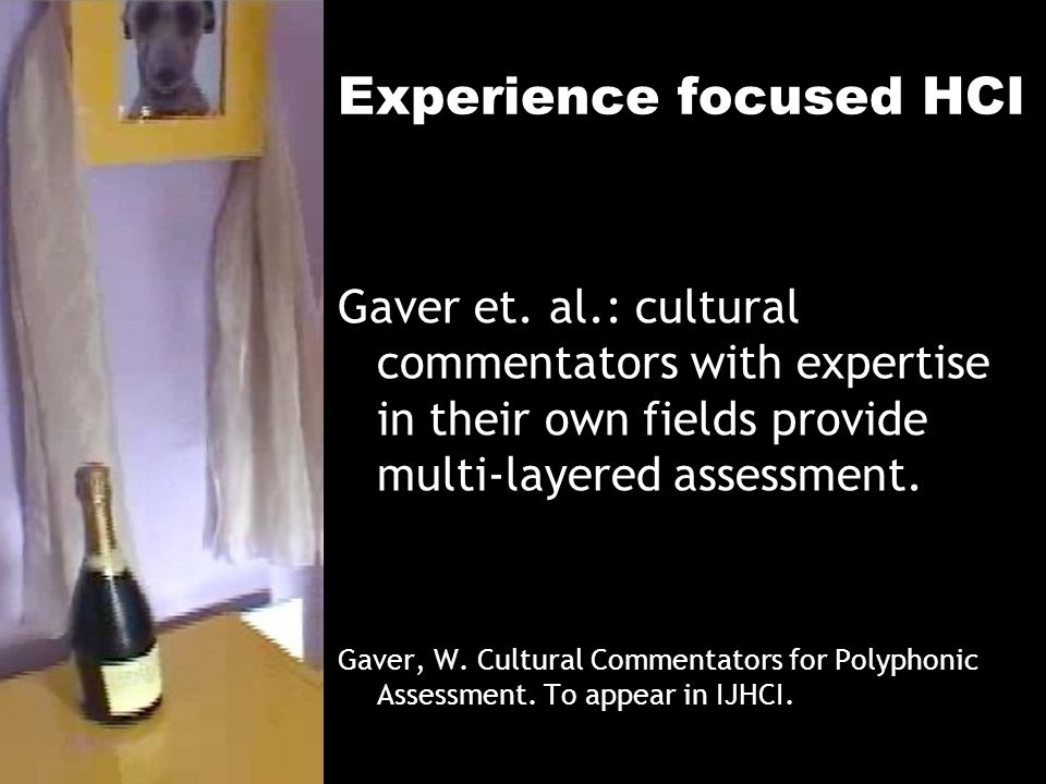 Experience focused HCI Gaver et.