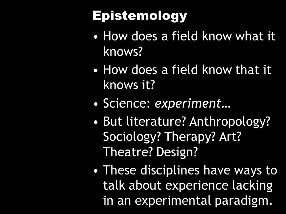 Epistemology How does a field know what it knows.How does a field know that it knows it.