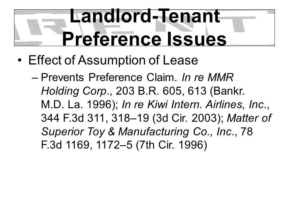Landlord-Tenant Preference Issues Effect of Assumption of Lease –Prevents Preference Claim.