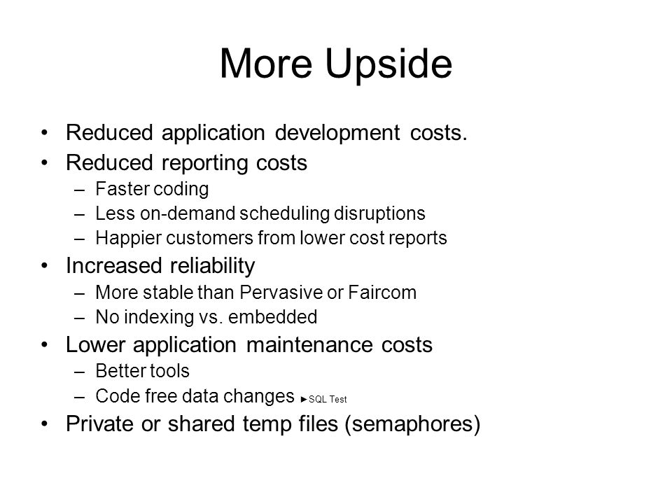 More Upside Reduced application development costs.