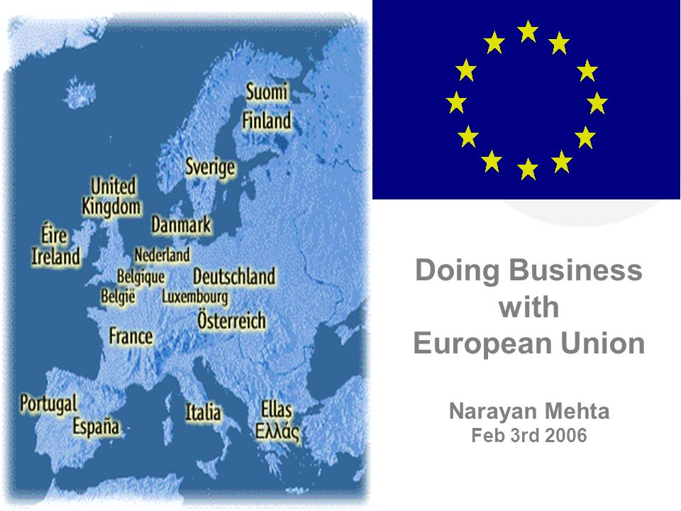 Doing Business with European Union Narayan Mehta Feb 3rd 2006