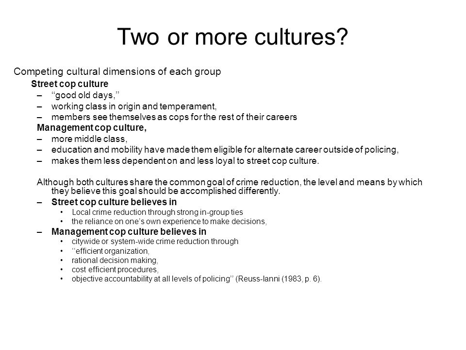 Two or more cultures.