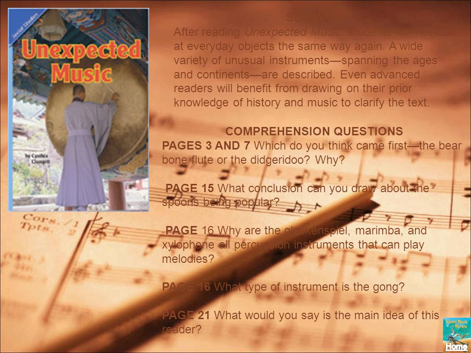 SUMMARY After reading Unexpected Music, students will not look at everyday objects the same way again. A wide variety of unusual instrumentsspanning t