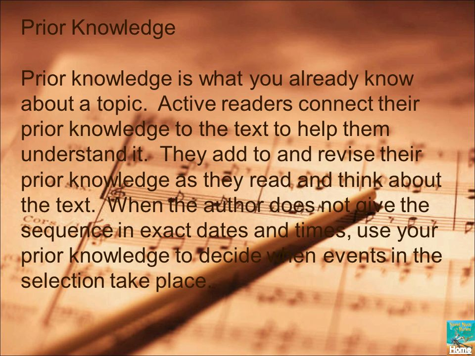 Prior Knowledge Prior knowledge is what you already know about a topic. Active readers connect their prior knowledge to the text to help them understa