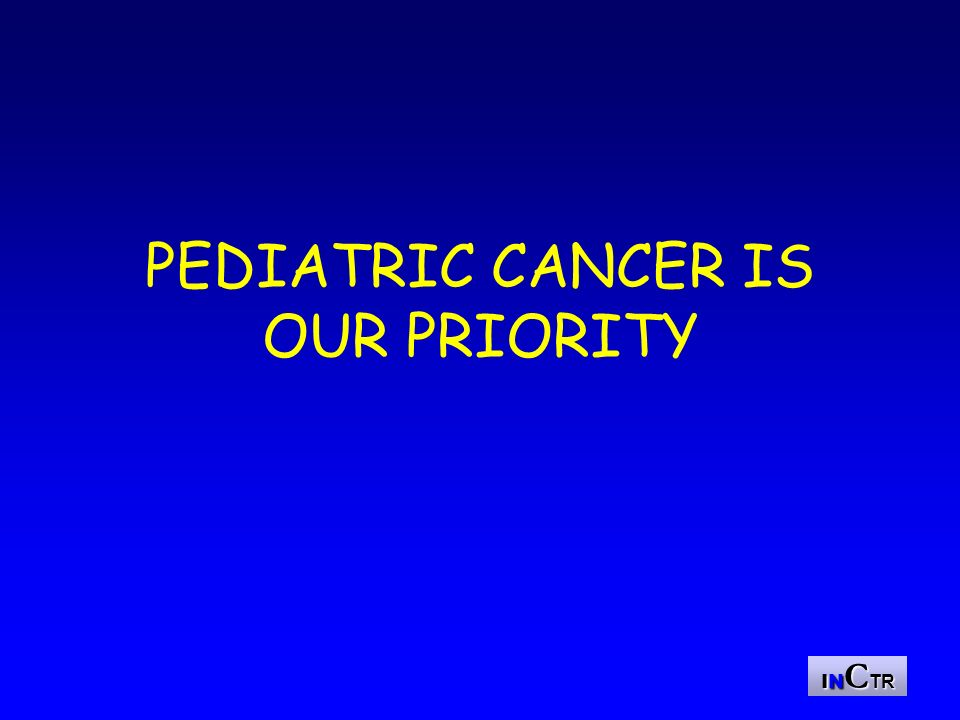 IN C TR INCTR PEDIATRIC ONCOLOGY PROGRAM Education and Training Clinical Research Palliative Care