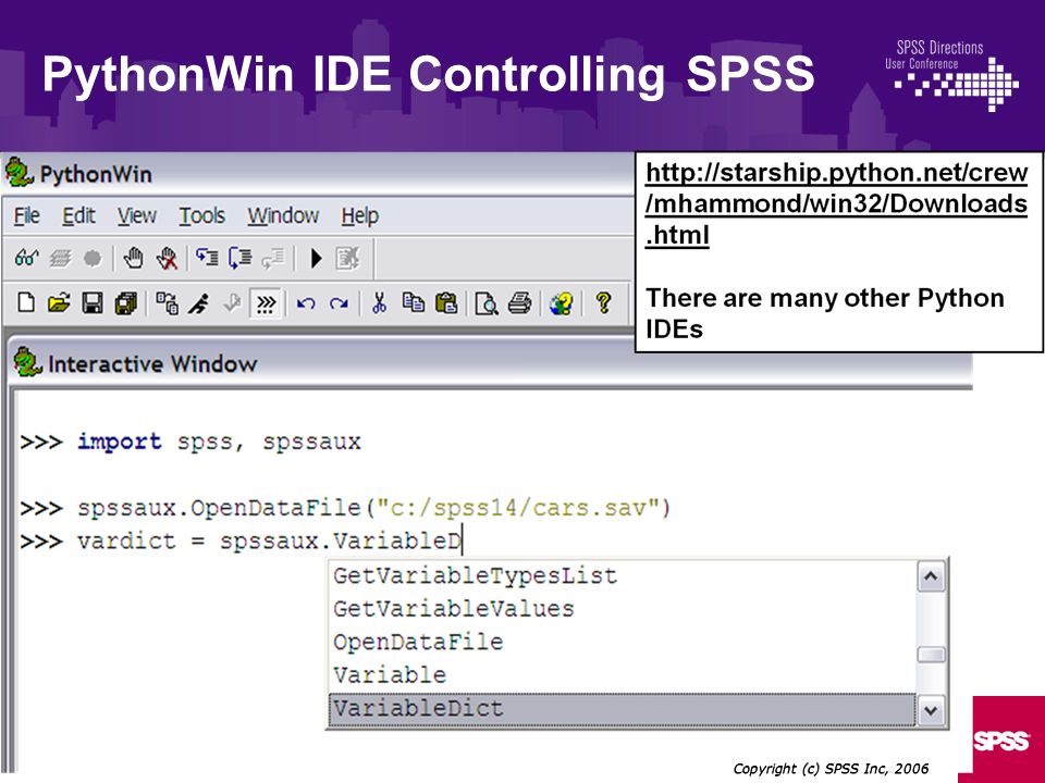 Copyright (c) SPSS Inc, 2006 PythonWin IDE Controlling SPSS