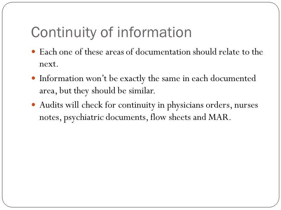 Continuity of information Each one of these areas of documentation should relate to the next.