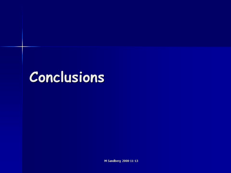 M Sandberg 2008-11-13 Conclusions