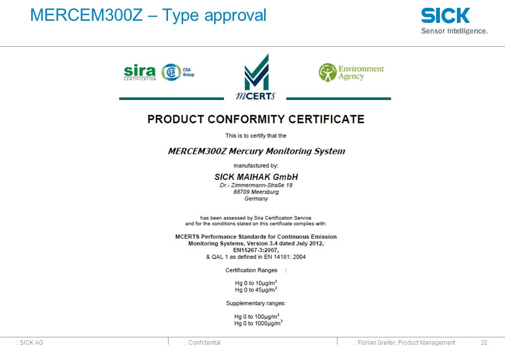 : SICK AG: Confidential: Florian Greiter, Product Management32 MERCEM300Z – Type approval
