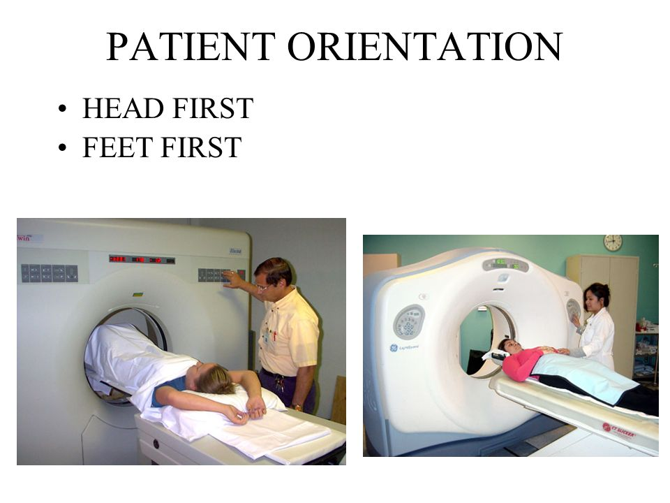 PATIENT ORIENTATION HEAD FIRST FEET FIRST