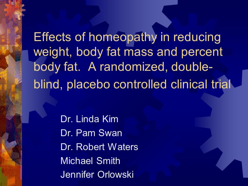 Effects of homeopathy in reducing weight, body fat mass and percent body fat.