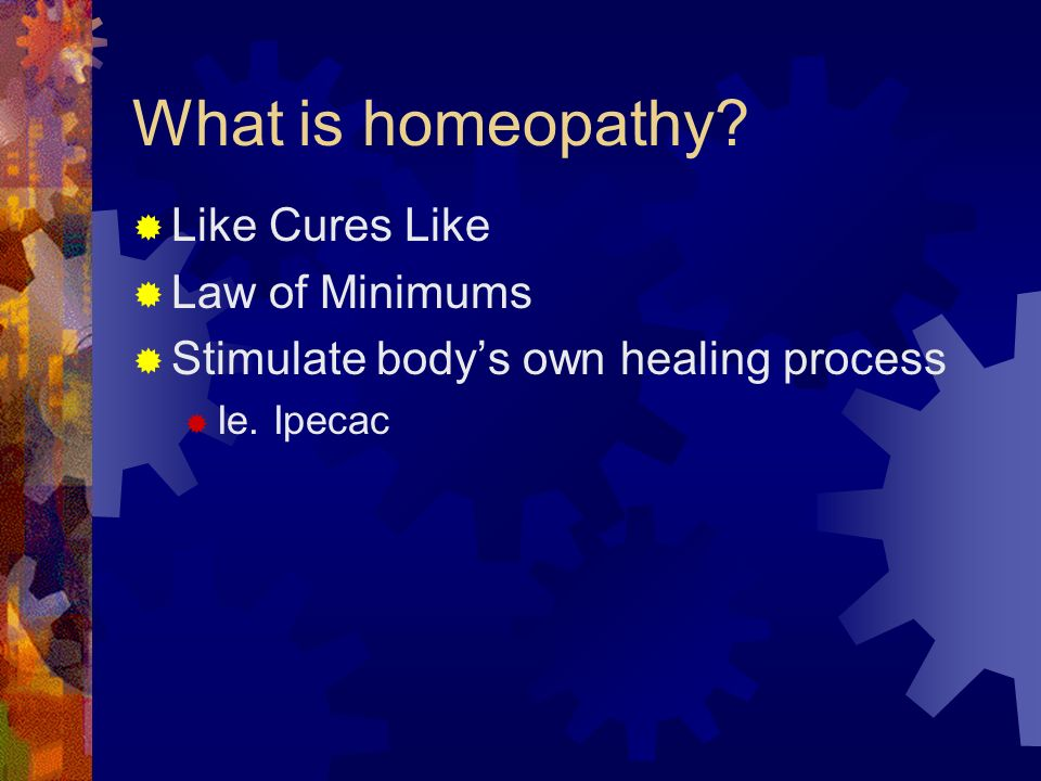 Effectiveness of Homeopathy A meta-analysis of placebo controlled clinical trials demonstrated that homeopathic effects are not due to placebo alone, there was a 2.45 times greater effect than placebo Meta-analysis of 107 controlled trials showed 76% of those studies were effective