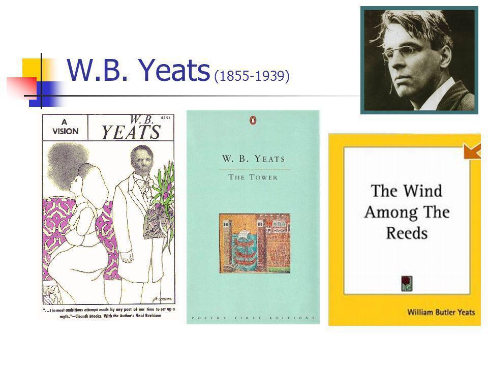 W.B. Yeats (1855-1939)
