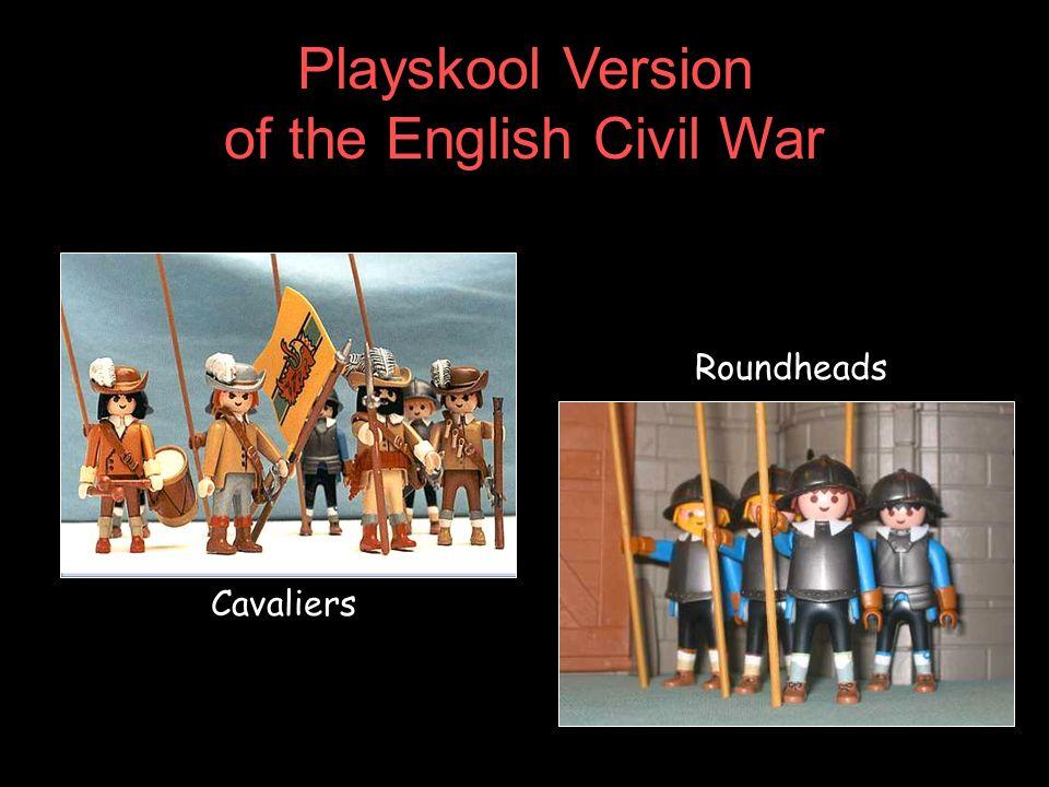Playskool Version of the English Civil War Cavaliers Roundheads