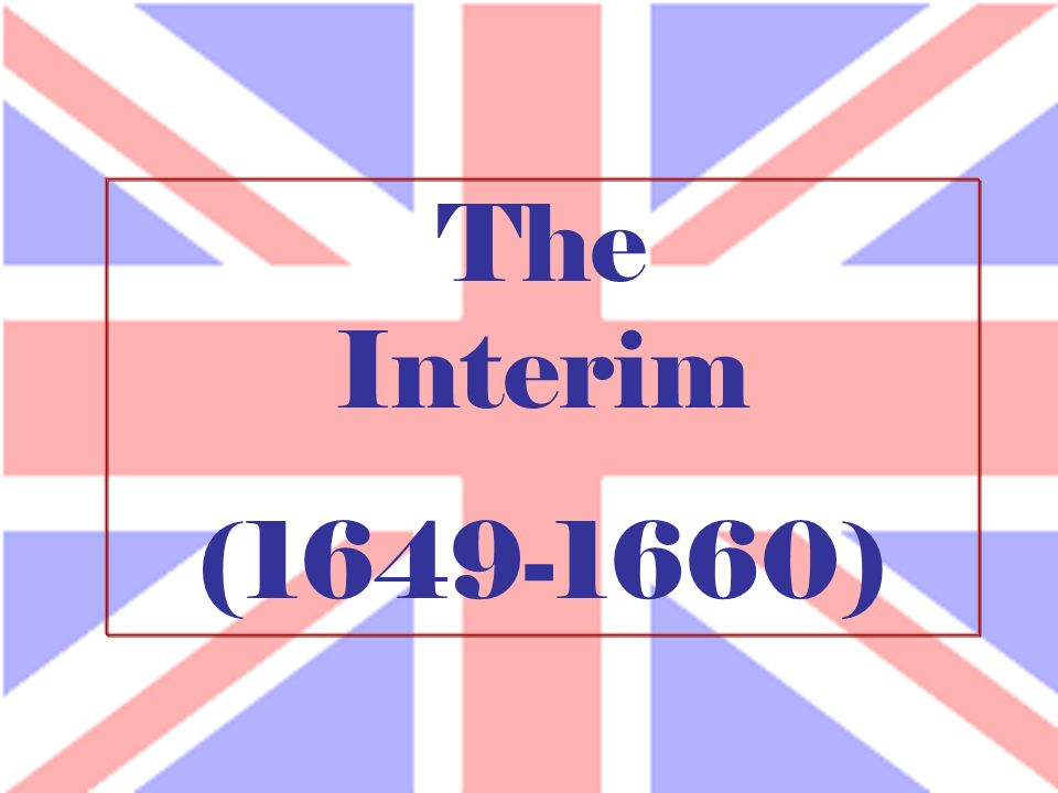 The Interim (1649-1660)