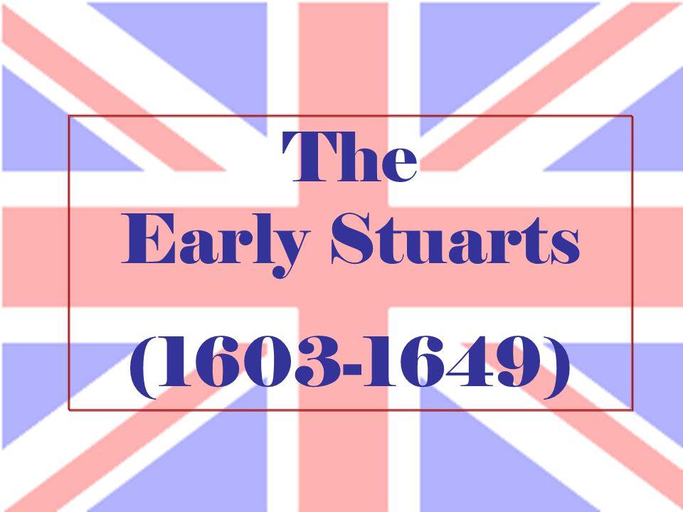 The Early Stuarts (1603-1649)