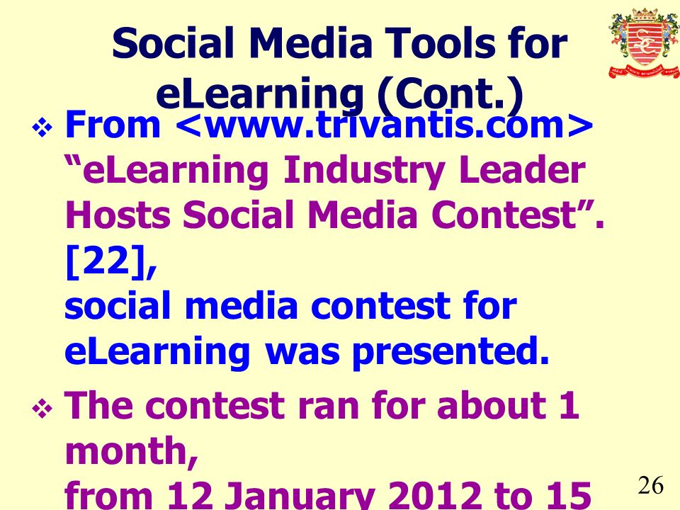 26 From eLearning Industry Leader Hosts Social Media Contest. [22], social media contest for eLearning was presented. The contest ran for about 1 mont