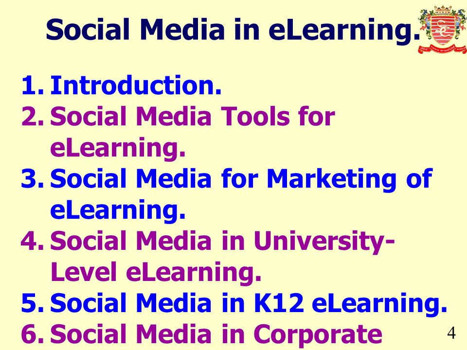 4 1.Introduction. 2.Social Media Tools for eLearning. 3.Social Media for Marketing of eLearning. 4.Social Media in University- Level eLearning. 5.Soci