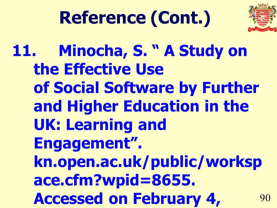 90 11.Minocha, S. A Study on the Effective Use of Social Software by Further and Higher Education in the UK: Learning and Engagement. kn.open.ac.uk/pu