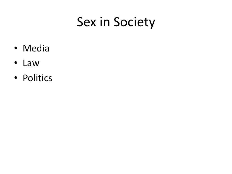 Sex in Society Media Law Politics