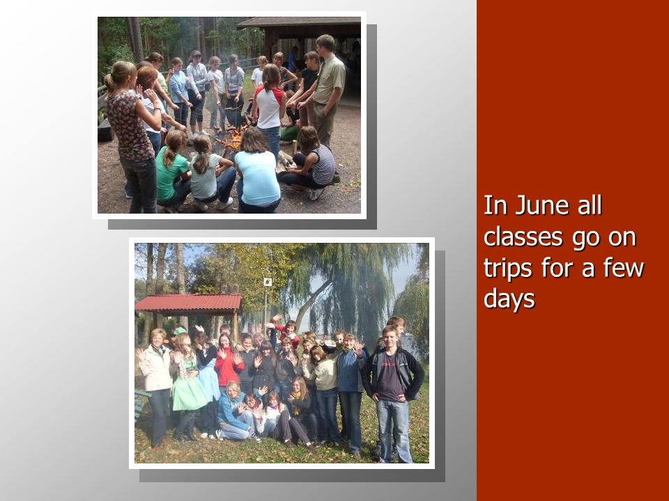 In June all classes go on trips for a few days