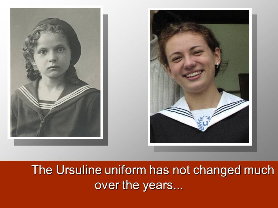 The Ursuline uniform has not changed much over the years...