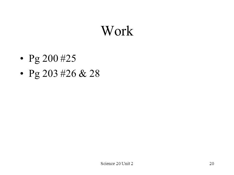 Science 20 Unit 220 Work Pg 200 #25 Pg 203 #26 & 28