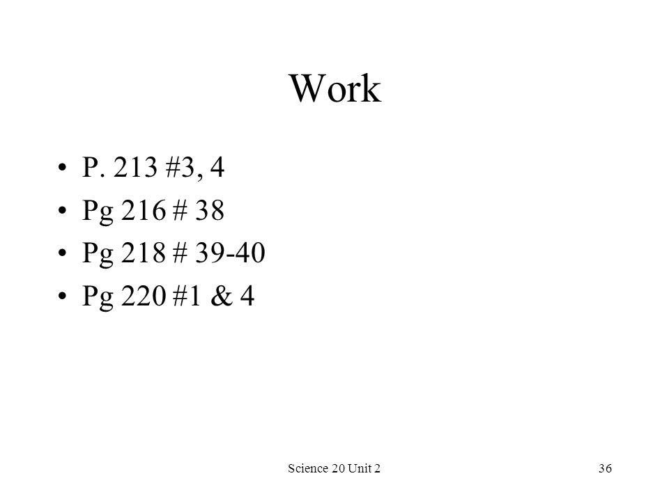 Science 20 Unit 236 Work P. 213 #3, 4 Pg 216 # 38 Pg 218 # 39-40 Pg 220 #1 & 4