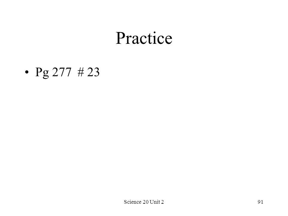 Science 20 Unit 291 Practice Pg 277 # 23
