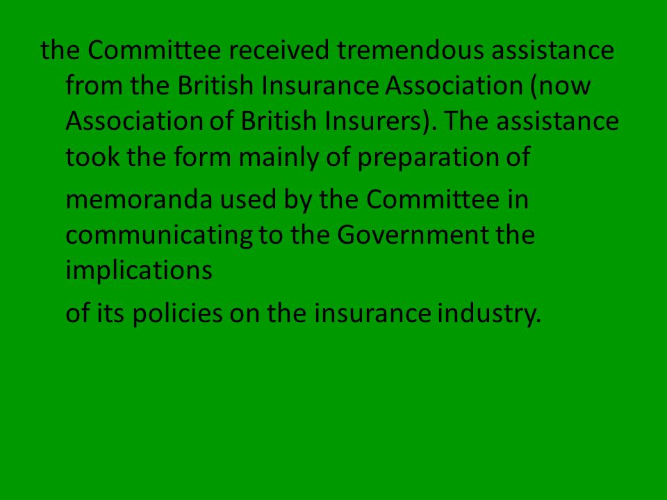 The Committee maintained a relationship between the insurance industry and the Government and also liaised with Government Agencies such as the Police