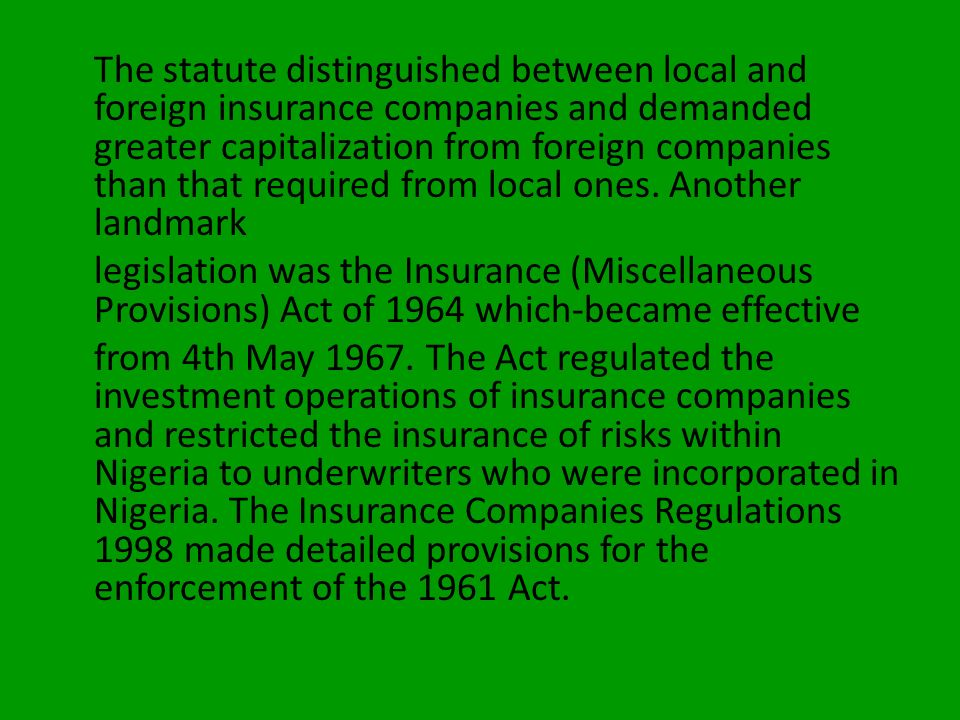 Governmental Control Prior to 1961, Government maintained a policy of laissez-faire towards insurance business. Thus, apart from the Motor Vehicles (T