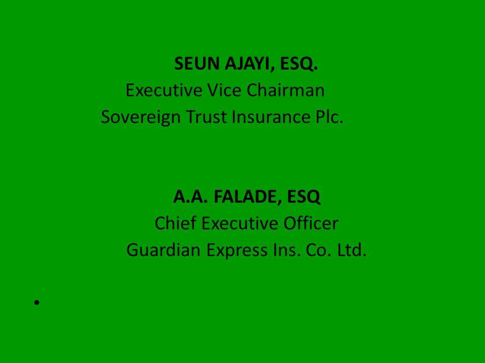 GBENGA AFOLAYAN, ESQ. Hon. Treasurer Chairman/Chief Executive Officer Goldlink Insurance Plc. BODE AKINBOYE, ESQ. Hon. Asst. Treasurer Group Managing