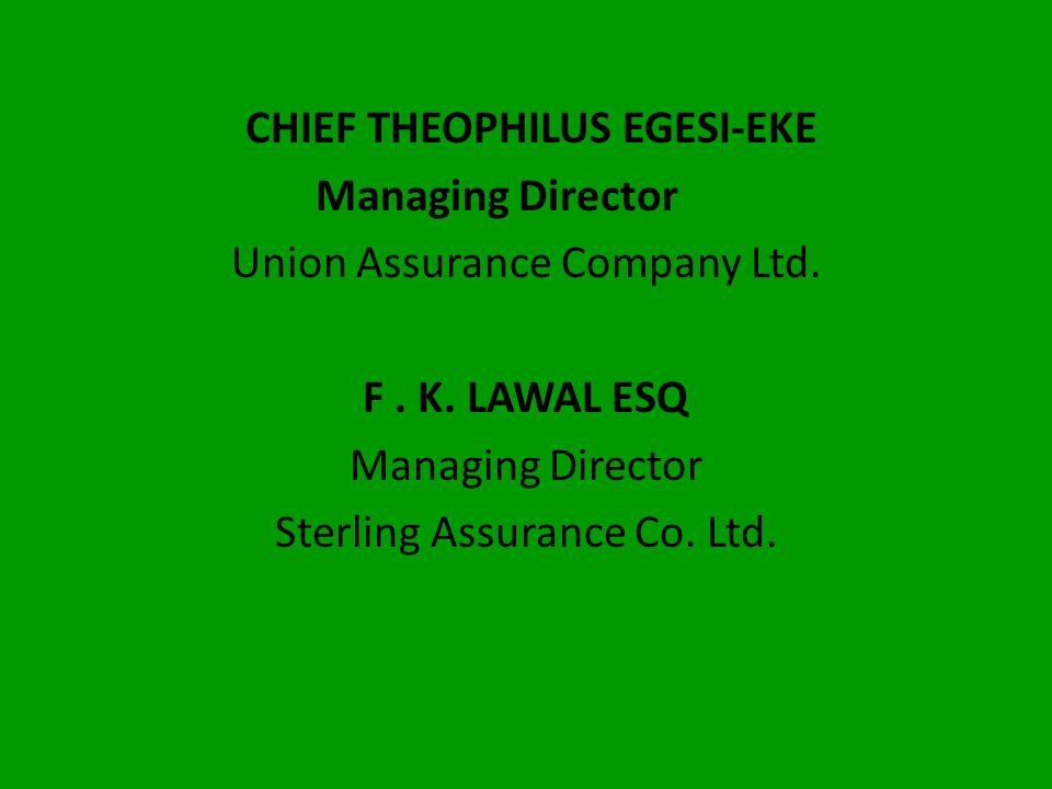 SEUN AJAYI, ESQ. Executive Vice Chairman Sovereign Trust Insurance Plc. A.A. FALADE, ESQ Chief Executive Officer Guardian Express Ins. Co. Ltd.